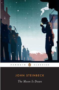 Write Stuff: After Reading: THE MOON IS DOWN by John Steinbeck