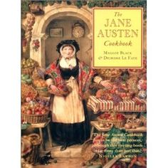 The Jane Austen Cookbook: Maggie Black, Deirdre Le Faye: 9780771014178: Amazon.com: Books