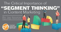 a new way to think about content marketing: segment thinking