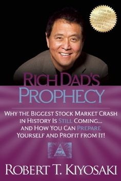 Rich Dad's Prophecy: Why the Biggest Stock Market Crash in History Is Still Coming...And How You Can Prepare Yourself and Profit from It! by Robert T. Kiyosaki http://www.amazon.com/dp/1612680259/ref=cm_sw_r_pi_dp_UgKVtb1TQ8K4GPBW