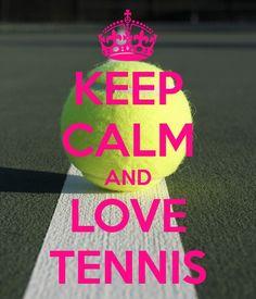 Keep calm and love tennis