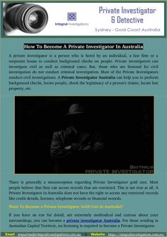 Integral investigation is a perfect place to hire a private Investigator gold coast. We also provide you useful tips that help you to be a private detective and best private investigator Australia has. Visit or call us now to find private investigator Sydney.