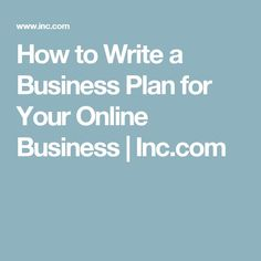 How to Write a Business Plan for Your Online Business | Inc.com