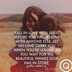 ✨✨Fall in #love with #Jesus before you fall in love with anyone else.let His love carry you when you're lonely,as you wait for the #Beautiful things God Has in Store •••✨  || Prayer from the #instapray app. Download the free prayer app on instapray.com and #Pray with the whole world.