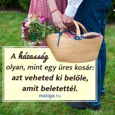 A házasság olyan, mint egy üres kosár: azt veheted ki belőle, amit beletettél. Biblical Quotes, Catholic, Pictures, Wedding, House, Chains, Photos, Valentines Day Weddings, Roman Catholic