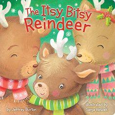 The Itsy Bitsy Reindeer by Jeffrey Burton https://www.amazon.com/dp/B01BKROY2G/ref=cm_sw_r_pi_dp_x_vVgZxbN60V2YW