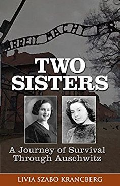 Two Sisters: A Journey of Survival Through Auschwitz: Livia Szabo Krancberg Books And Tea, Book Club Books, Book Nerd, Book Lists, Reading Lists, Great Books To Read, I Love Books, Good Books, My Books