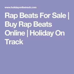 Rap Beats For Sale | Buy Rap Beats Online | Holiday On Track