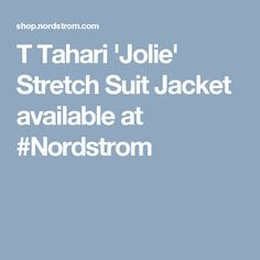 T Tahari 'Jolie' Stretch Suit Jacket available at #Nordstrom