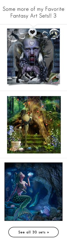 """""""Some more of my Favorite Fantasy Art Sets!! 3"""" by craftygeminicreation ❤ liked on Polyvore featuring art, fairytale, expressionart, modern, enchanting, nymph, artflashmob67, fantasy, fairy and magic"""
