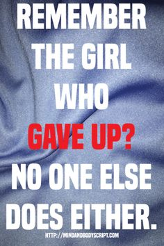 Remember the girl who gave up? No one else does either.