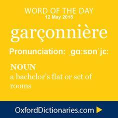 garçonnière (noun): A bachelor's flat or set of rooms. Word of the Day for 7 May 2015. #WOTD #WordoftheDay #garçonnière