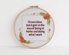 Id socialise but it gets in the way of being at home and doing what I want counted cross stitch xstitch funny Insult pattern pdf Cross Stitching, Cross Stitch Embroidery, Embroidery Patterns, Hand Embroidery, Embroidery Hoops, Cross Stitch Quotes, For Elise, Funny Cross Stitch Patterns, Funny Insults
