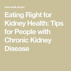 Eating Right for Kidney Health: Tips for People with Chronic Kidney Disease Stage 3 Kidney Disease, Kidney Disease Symptoms, Polycystic Kidney Disease, Autoimmune Disease, What Causes Kidney Failure, Kidney Biopsy, Kidney Recipes, Diet Recipes, Beauty