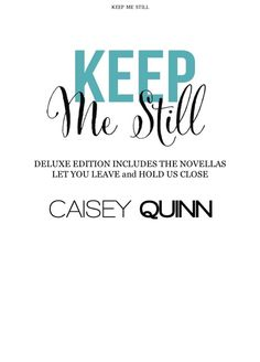 The title page for Keep Me Still by Caisey Quinn, on a Kindle Fire!