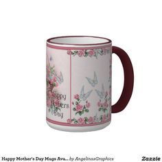 Happy Mother's Day Mugs Available 2 sizes 7 styles