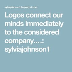 Logos connect our minds immediately to the considered company.…: sylviajohnson1