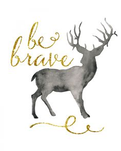 Freebie Friday: Print out this free printable piece of art to hang in your home. Be brave and be you!