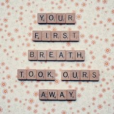 Your first breath took ours away....
