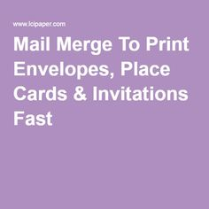 Mail Merge To Print Envelopes, Place Cards & Invitations Fast Microsoft Word Document, Microsoft Excel, Creative Inspiration, Envelopes, Place Cards, Invitations, Office Organization, Learning, Words