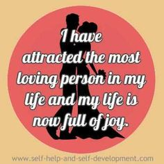 affirmation for attracting the most loved person in your life, thus making life joyful. Positive Affirmations Quotes, Self Love Affirmations, Morning Affirmations, Law Of Attraction Affirmations, Affirmation Quotes, Positive Quotes, Gratitude Quotes, Positive Thoughts, Relationships Love