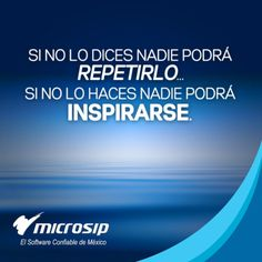 Si no lo dices nadie podrá repetirlo...Si no lo haces nadie podrá inspirarse.
