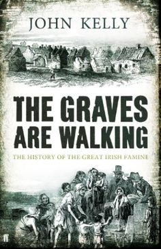 The Graves are Walking - The History of the Great Irish Famine by John Kelly - RTÉ Ten