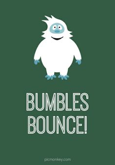 bumbles bounce quote