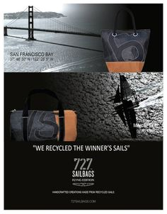 727 sailbags 'flying edition' - bags made from sails used in 'the greatest comeback in sports' here on san francisco bay