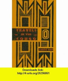 Travels in the Congo (9780880013659) Andre Gide , ISBN-10: 0880013656  , ISBN-13: 978-0880013659 ,  , tutorials , pdf , ebook , torrent , downloads , rapidshare , filesonic , hotfile , megaupload , fileserve