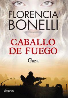 Mis momentos de lectura: Caballo de fuego. Gaza (Caballo de fuego 03) - Flo...