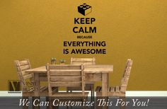 Keep calm because everything is awesome lego brick wall lettering vinyl decal 2283 on Etsy, $19.99