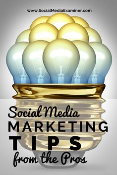 Awesome 20 Social Media Marketing Tips from all the Pros & recognised Gurus  from different Social Media Platforms. Must Pin.