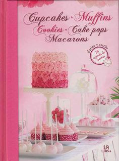 Cupcakes, muffins, cookies, cake pops, macarons