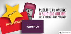 87 - Publicidad Online o Suicidio Online: los 6 Errores más Comunes. http://salasgranados.com/blog/2013/05/publicidad-online-o-suicidio-online-los-6-errores-mas-comunes/