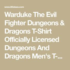 Warduke The Evil Fighter Dungeons & Dragons T-Shirt Officially Licensed Dungeons And Dragons Men's T-shirt - Big and Tall Sizes Available Holiday List, Dungeons And Dragons, Feelings, Big, T Shirt, Supreme T Shirt, Tee Shirt, Tee