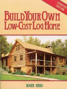 9 Books to Help You Build the Log Cabin of Your Dreams: Build Your Own Low-Cost Log Home Small Log Homes, Log Cabin Homes, Log Cabins, Tiny Homes, Barn Homes, Dream Homes, Small Cabins, Log Home Plans, House Plans