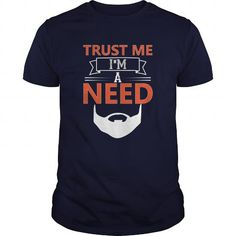 TRUST ME IM A NEED GREAT GIFT FOR ANY BEARDED MAN T-SHIRTS, HOODIES (19$ ==► Shopping Now) #trust #me #im #a #need #great #gift #for #any #bearded #man #shirts #tshirt #hoodie #sweatshirt #fashion #style