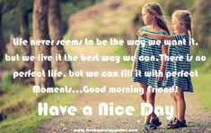 Good Morning Friend Have a nice Day - Freshmorningquotes