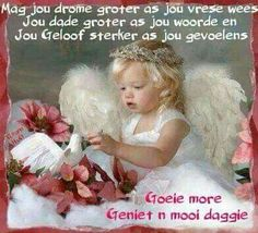 Lekker Dag, Goeie More, Good Morning Wishes, Faith In God, Flower Girl Dresses, Wedding Dresses, Goeie Nag, Afrikaans Quotes, Scripture Verses