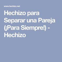 Hechizo para Separar una Pareja (¡Para Siempre!) - Hechizo