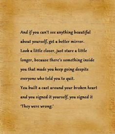 """""""If you can't see anything beautiful about yourself, get a better mirror""""..."""