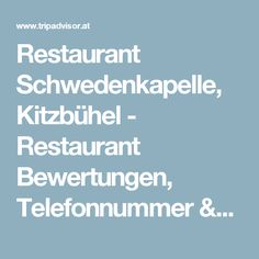 Restaurant Schwedenkapelle, Kitzbühel - Restaurant Bewertungen, Telefonnummer & Fotos - TripAdvisor