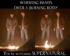 """They're so used to this stuff that Sam's just like """"My hands are cold. I'll just warm them up over this corpse we just set on fire..."""" Lol #Supernatural"""