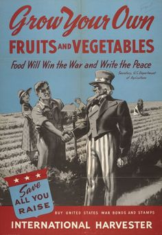 """Vintage World War II Poster. 1943 International Harvester poster promoting """"Victory Gardens"""" and war bonds. Lot May 2020 Vintage Advertisements, Vintage Ads, Retro Ads, Vintage Posters, Dig For Victory, Ww2 Propaganda Posters, Nostalgia, History Magazine, Victory Garden"""