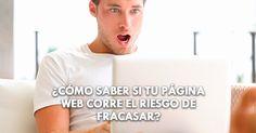 ¿Cómo saber si tu página #web corre el riesgo de fracasar? #diseñoweb