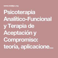 Psicoterapia Analítico-Funcional y Terapia de Aceptación y Compromiso: teoría, aplicaciones y continuidad con el análisis del comportamiento