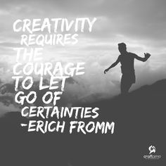 Creativity requires the courage to let go of certainties - Erich Fromm #ArtQuotes #Craftamo