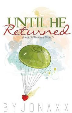 Read Until He Returned (UHWG Book from the story Until He Returned (Book 2 of Until Trilogy) by jonaxx with reads. Wattpad Authors, Wattpad Books, Wattpad Stories, Until Trilogy, Pop Fiction Books, Jonaxx Boys, Wattpad Book Covers, Reading Stories, My Collection