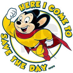 Here I come to save the day. Classic Cartoon Characters, Favorite Cartoon Character, Cartoon Tv, Classic Cartoons, Cartoon Shows, Vintage Cartoons, Mighty Mouse, Old School Cartoons, Mouse Tattoos